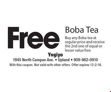 Free Boba Tea. Buy any Boba tea at regular price and receive the 2nd one of equal or lesser value free. With this coupon. Not valid with other offers. Offer expires 12-2-16.