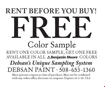 Rent before you buy! FREE Color Sample. Rent one color sample, get one free. Must present coupon at time of purchase. May not be combined with any other offer, discount or coupons. Expires 11-1-16. CL2