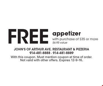 Free appetizer with purchase of $35 or more, $6.95 value. With this coupon. Must mention coupon at time of order. Not valid with other offers. Expires 12-9-16.