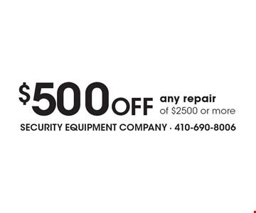 $500 off any repair of $2500 or more.