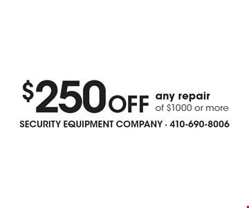 $250 off any repair of $1000 or more.