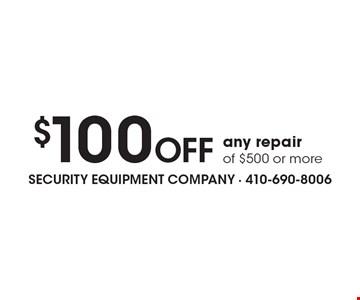 $100 off any repair of $500 or more.