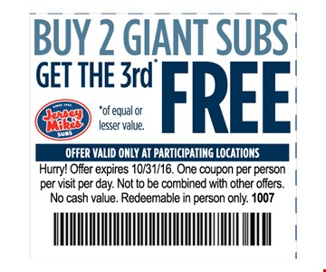Buy 2 giant Subs get the 3rd Free Offer valid only at participating locations.One coupon per person per visit  per day.