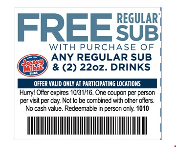 Free regular Sub with purchase of any regular sub & (22) 22oz. drinksOne coupon per visit per day.
