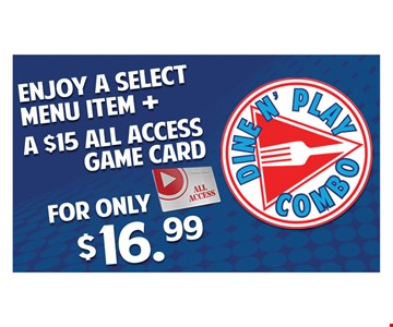 select menu item and a $15 all access game card for only $16.99