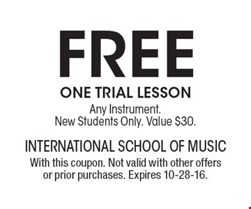 Free One Trial lessonAny Instrument. New Students Only. Value $30.. With this coupon. Not valid with other offers or prior purchases. Expires 10-28-16.