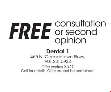 FREE consultation or second opinion. Offer expires 2-3-17. Call for details. Offer cannot be combined.