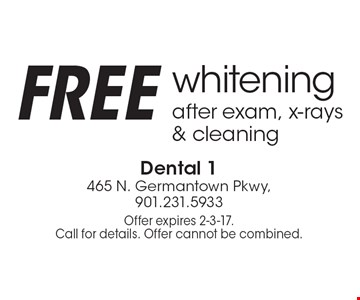 FREE whitening after exam, x-rays & cleaning. Offer expires 2-3-17. Call for details. Offer cannot be combined.