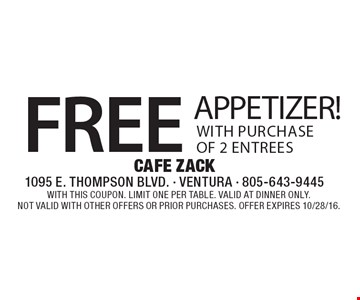 Free Appetizer! With purchase of 2 entrees. With this coupon. Limit one per table. Valid at dinner only. Not valid with other offers or prior purchases. Offer expires 10/28/16.