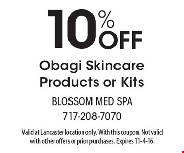 10% Off Obagi Skincare Products or Kits. Valid at Lancaster location only. With this coupon. Not valid with other offers or prior purchases. Expires 11-4-16.