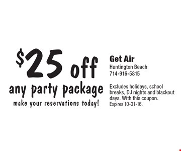 $25 off any party package. Make your reservations today! Excludes holidays, school breaks, DJ nights and blackout days. With this coupon. Expires 10-31-16.