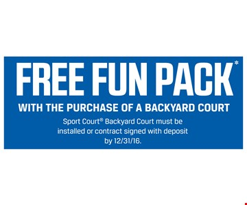 Free Fun Pack* With The Purchase Of A Backyard Court. Sport Court® Backyard Court must be installed or contract signed with deposit by 12/31/16.