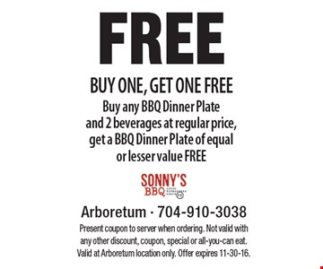 FREE BUY ONE, GET ONE FREE. Buy any BBQ Dinner Plate and 2 beverages at regular price, get a BBQ Dinner Plate of equal or lesser value FREE. Present coupon to server when ordering. Not valid with any other discount, coupon, special or all-you-can eat. Valid at Arboretum location only. Offer expires 11-30-16.