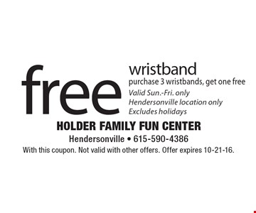 Free wristband. Purchase 3 wristbands, get one free. Valid Sun.-Fri. only. Hendersonville location only. Excludes holidays. With this coupon. Not valid with other offers. Offer expires 10-21-16.