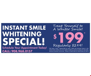 $199 Instant Smile Whitening Special 11/30/16.