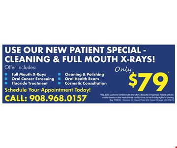 Only $79 Use Our New Patient Special - Cleaning & Full Mouth x-rays 11/30/16.
