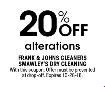 20% OFF alterations. With this coupon. Offer must be presented at drop-off. Expires 10-28-16.