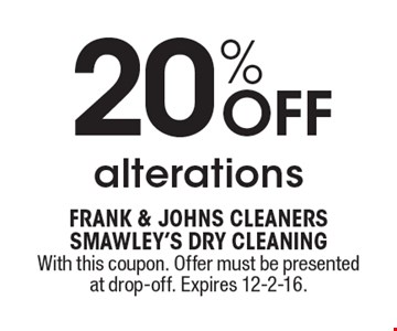 20% OFF alterations. With this coupon. Offer must be presented at drop-off. Expires 12-2-16.