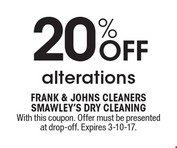 20% Off alterations. With this coupon. Offer must be presented at drop-off. Expires 3-10-17.