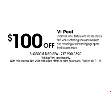 $100 off Vi Peel. Improves tone, texture and clarity of your skin while softening lines and wrinkles and reducing or eliminating age spots, freckles and more. Valid at York location only. With this coupon. Not valid with other offers or prior purchases. Expires 10-31-16.
