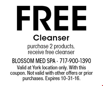 Free Cleanser. Purchase 2 products, receive free cleanser. Valid at York location only. With this coupon. Not valid with other offers or prior purchases. Expires 10-31-16.