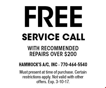 free Service Call with recommended repairs over $200. Must present at time of purchase. Certain restrictions apply. Not valid with other offers. Exp. 3-10-17.