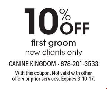 10% Off first groom new clients only. With this coupon. Not valid with other offers or prior services. Expires 3-10-17.