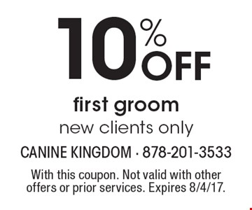 10% Off first groom. New clients only. With this coupon. Not valid with other offers or prior services. Expires 8/4/17.