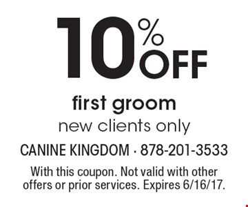 10% Off first groom. New clients only. With this coupon. Not valid with other offers or prior services. Expires 6/16/17.