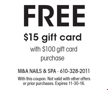Free $15 gift card with $100 gift card purchase. With this coupon. Not valid with other offers or prior purchases. Expires 11-30-16.