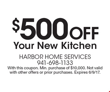 $500 Off Your New Kitchen. With this coupon. Min. purchase of $10,000. Not valid with other offers or prior purchases. Expires 6/9/17.