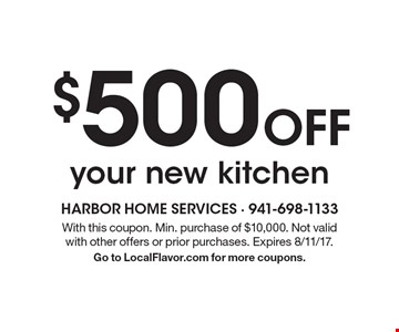 $500 Off your new kitchen. With this coupon. Min. purchase of $10,000. Not valid with other offers or prior purchases. Expires 8/11/17. Go to LocalFlavor.com for more coupons.