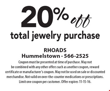20% off total jewelry purchase. Coupon must be presented at time of purchase. May not be combined with any other offers such as another coupon, reward certificate or manufacturer's coupon. May not be used on sale or discounted merchandise. Not valid on over-the-counter medications or prescriptions. Limit one coupon per customer. Offer expires 11-15-16.