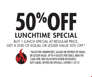 50% off lunchtime special. Buy 1 lunch special at regular price, get a 2nd of equal or lesser value 50% off. Valid for sandwiches, salads or entrees of equal or lesser value. Up to 4 guests per table, Mon-Fri 11am-4pm. Not valid with other discounts, gift cards, offers or specials. Expires 1-27-17.