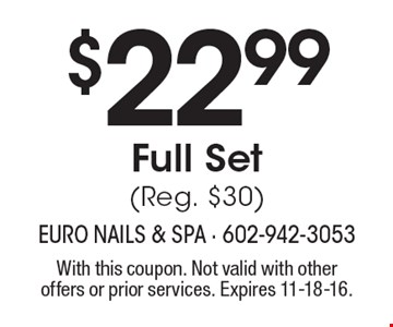 $22.99 Full Set (Reg. $30). With this coupon. Not valid with other offers or prior services. Expires 11-18-16.