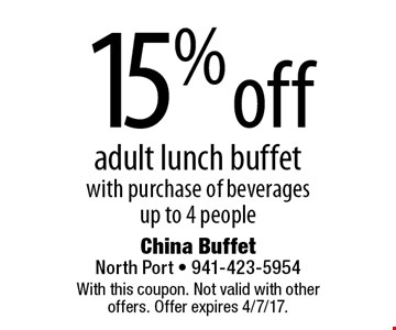 15% off adult lunch buffet with purchase of beverages. up to 4 people. With this coupon. Not valid with other offers. Offer expires 4/7/17.