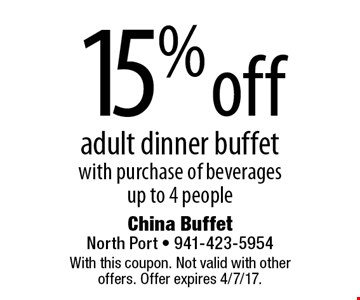 15% off adult dinner buffet with purchase of beverages. up to 4 people. With this coupon. Not valid with other offers. Offer expires 4/7/17.