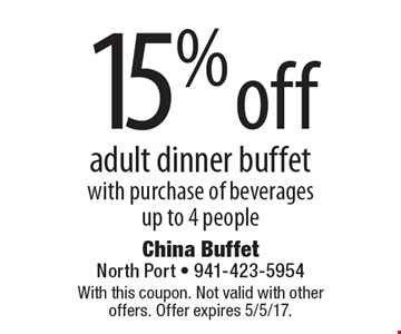 15% off adult dinner buffet with purchase of beverages. up to 4 people. With this coupon. Not valid with other offers. Offer expires 5/5/17.