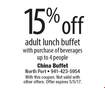 15% off adult lunch buffet with purchase of beverages up to 4 people. With this coupon. Not valid with other offers. Offer expires 5/5/17.
