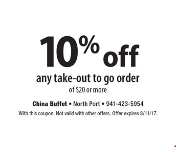10% off any take-out to go order of $20 or more. With this coupon. Not valid with other offers. Offer expires 8/11/17.