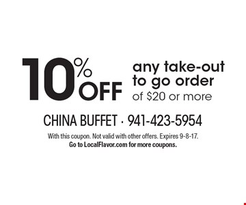 10% OFF any take-out to go order of $20 or more. With this coupon. Not valid with other offers. Expires 9-8-17.Go to LocalFlavor.com for more coupons.