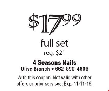 $17.99 full set reg. $21. With this coupon. Not valid with other offers or prior services. Exp. 11-11-16.