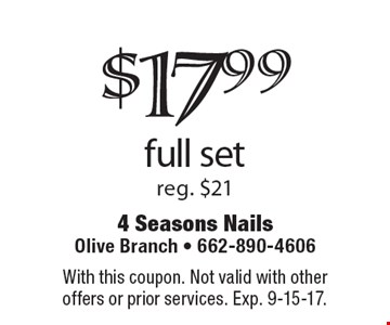 $17.99 full set reg. $21. With this coupon. Not valid with other offers or prior services. Exp. 9-15-17.