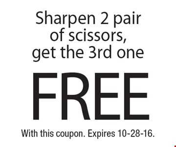 FREE pair of scissors sharpened. Sharpen 2 pair of scissors, get the 3rd one. With this coupon. Expires 10-28-16.