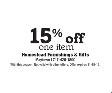 15% off one item. With this coupon. Not valid with other offers. Offer expires 11-15-16.