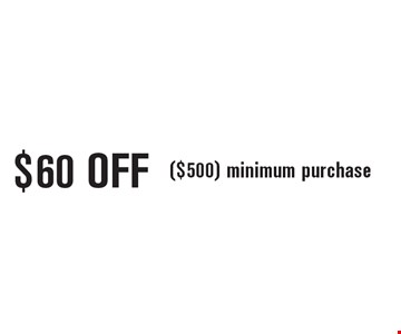 $60 OFF ($500) minimum purchase. 11/18/16.