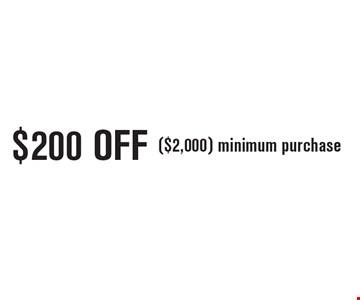 $200 OFF ($2,000) minimum purchase. 11/18/16.