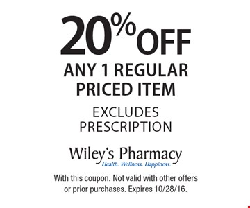 20% off any 1 regular priced item. Excludes prescription. With this coupon. Not valid with other offers or prior purchases. Expires 10/28/16.
