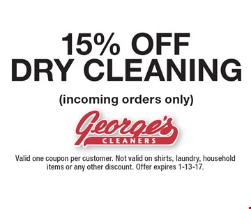 15% OFF DRY CLEANING (incoming orders only). Valid one coupon per customer. Not valid on shirts, laundry, household items or any other discount. Offer expires 1-13-17.