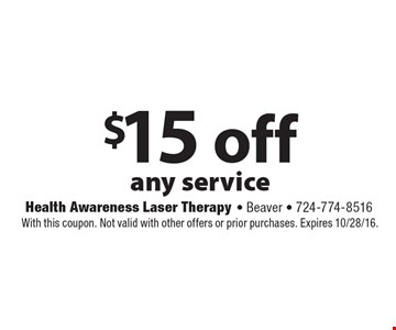$15 off any service. With this coupon. Not valid with other offers or prior purchases. Expires 10/28/16.